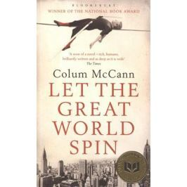 McCann C. Let The Great World Spin