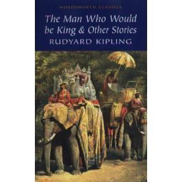 Kipling R. Kipling The man who would be king & other stories