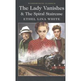 White E. The Lady Vanishes & The Spiral Staircase