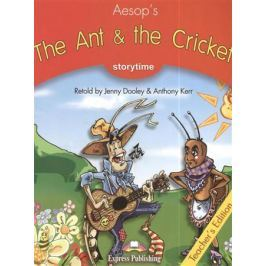 Dooley J., Kerr A. The Ant & the Cricket. Stage 2 Teacher`s Edition