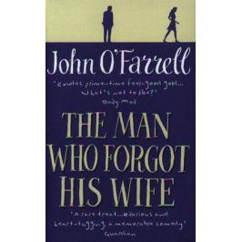 O`Farrell J. The Man Who Forgot His Wife