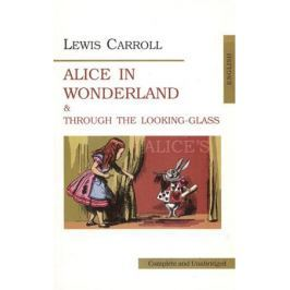 Carroll L. Carroll Alice in Wonderland&Throuch the looking-class