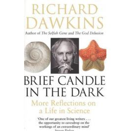 Dawkins R. Brief Candle in the Dark. My Life in Science