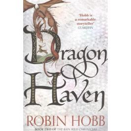 Hobb R. Dragon Haven. Book Two of The Rain Wild Chronicles