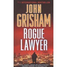 Grisham J. Rogue Lawyer