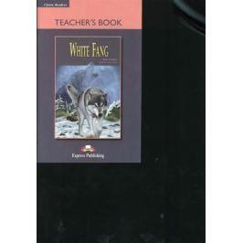 London J. White Fang. Teacher's Book. Книга для учителя