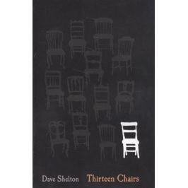 Shelton D. Thirteen Chairs