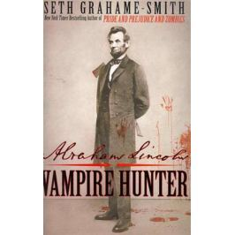 Grahame-Smith S. Abrahame Lincoln Vampire Hunter