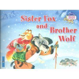 Владимирова А. Лисичка-сестричка и братец волк = Sister Fox and Brother Wolf