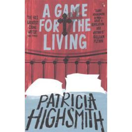 Highsmith P. A Game for the Living