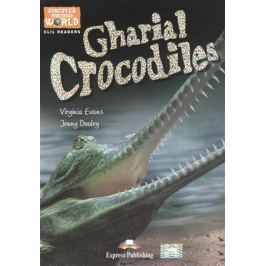Evans V., Dooley J. Gharial Crocodiles. Level B1. Книга для чтения