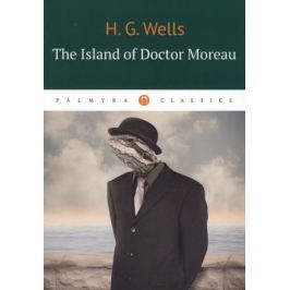 Wells H. The Island of Doctor Moreau