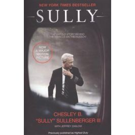 Sullenberger Ch., Zaslow J. Sully. My Search for What Really Matters