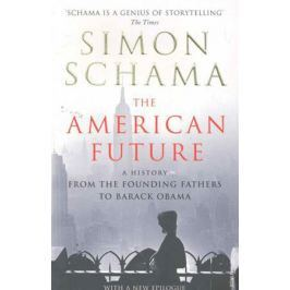 Schama S. The American Future