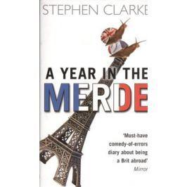 Clarke S. A Year in the Merde