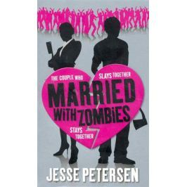 Petersen J. Married With Zombies