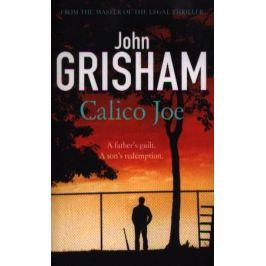 Grisham J. Calico Joe