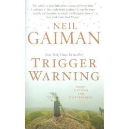 Gaiman N. Trigger Warning