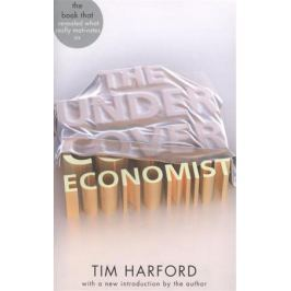 Harford T. The Undercover Economist