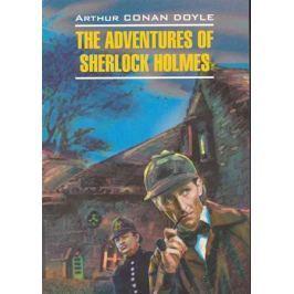 Дойл А. The advantures of Sherlock Holmes / Приключения Шерлока Холмса