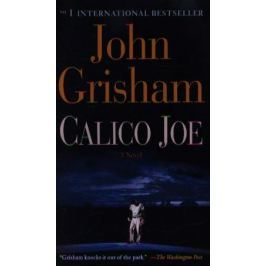 Grisham J. Calico Joe