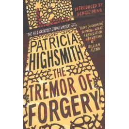 Highsmith P. The Tremor of Forgery
