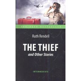 Rendell R. The Thief and Other Stories