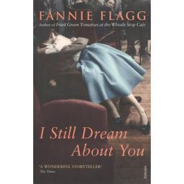 Flagg F. I Still Dream About You