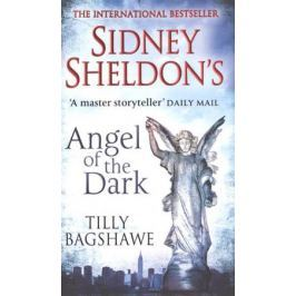 Sheldon S., Bagshawe Т. Sidney Sheldon's Angel of the Dark