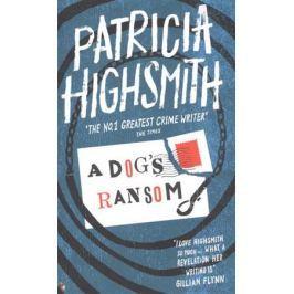 Highsmith P. A Dog's Ransom