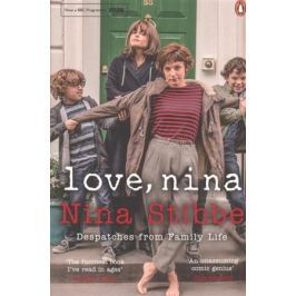 Stibbe N. Love, Nina. Despatches from Family Life