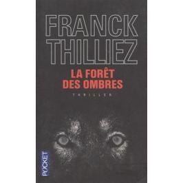Thilliez F. La foret des ombres