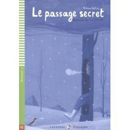 Bellini P. Le passage secret. Niveau 4 (+CD)