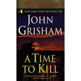Grisham J. A Time to Kill