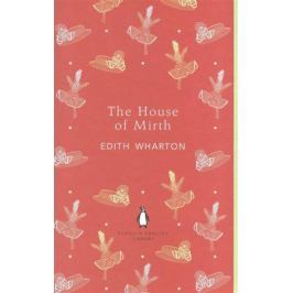 Wharton E. The House of Mirth