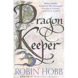 Hobb R. Dragon Keeper. Book One of The Rain Wild Chronicles