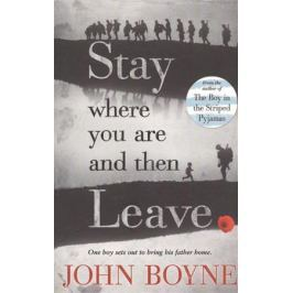 Boyne J. Stay Where You are and Then Leave
