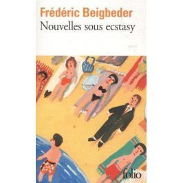 Beigbeder F. Nouvelles sous ecstasy
