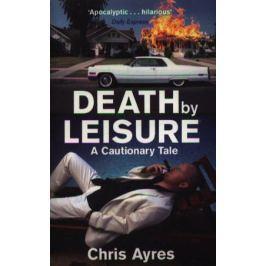 Ayres C. Death of Leisure