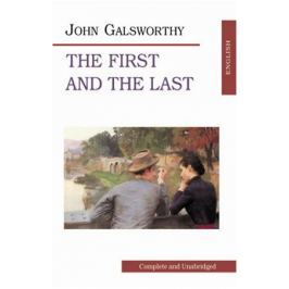 Galsworthy J. Galsworthy The First and the Last