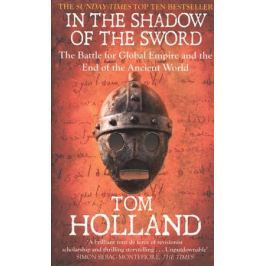 Holland T. In the Shadow of the Sword