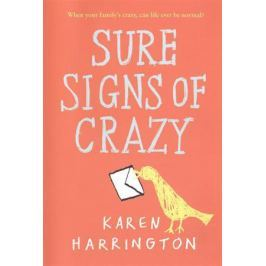 Harrington K. Sure Signs of Crazy