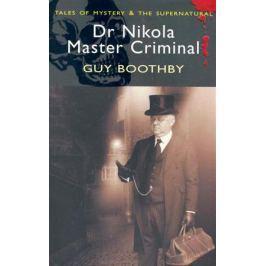 Guy B. Dr Nikola, Master Criminal