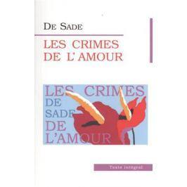 Sade M. Les Crimes de L`Amour. Преступления любви