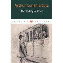 Doyle A. The Valley of Fear