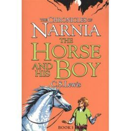 Lewis C.S. The Chronicles of Narnia. The Horse and His Boy. Book 3