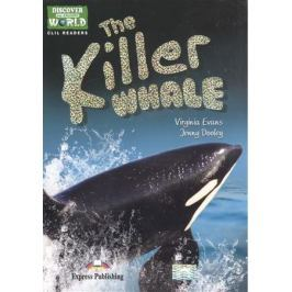 Evans V., Dooley J. The Killer Whale. Level A1/A2 (+CD)