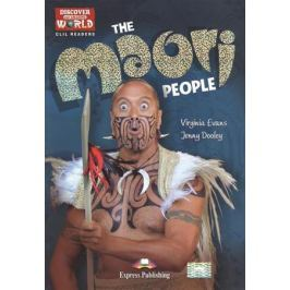 Evans V., Dooley J. The Maori People. Level B1+/B2. Книга для чтения