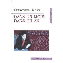 Sagan F. Sagan Dans un mois dans un an