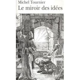 Tournier M. Le miroir des Idees